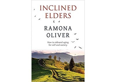 INCLINED ELDERS: How to rebrand aging for self and society