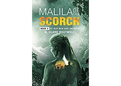 Malila of the Scorch by W. Clark Boutwell