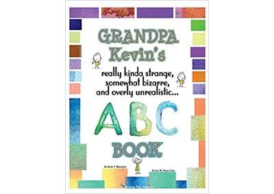Grandpa Kevin's…really kinda strange, somewhat bizarre and overly unrealistic… ABC Book