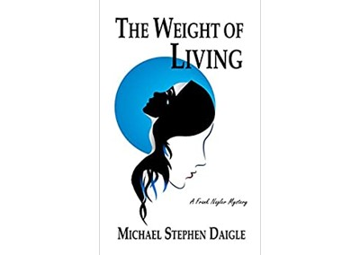 The Weight of Living by Michael Stephen Daigle