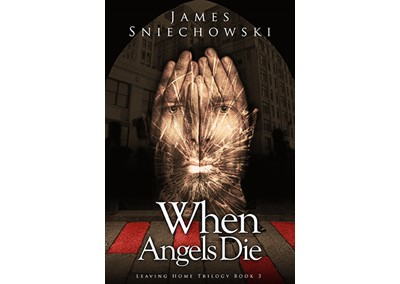 When Angels Die by James Sniechowski