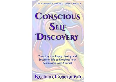 Conscious Self-Discovery by Dr. Kashonia Carnegie