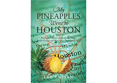 My Pineapples Went to Houston by Lee Gaitan