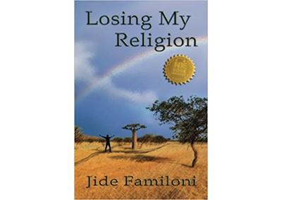 Losing my Religion by Jide Familoni