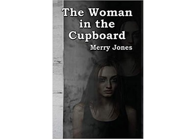The Woman in the Cupboard by Merry Jones
